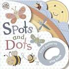 Spots and Dots!: First Patterns Playbook by Parragon (Board book, 2014)