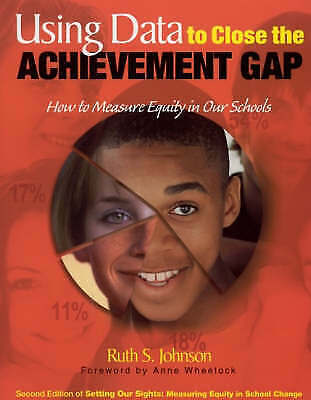 1 of 1 - Using Data to Close the Achievement Gap: How to Measure Equity in Our Schools Jo