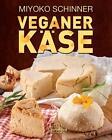 Veganer Käse von Miyoko Schinner (2015, Gebundene Ausgabe)