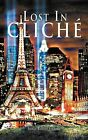 Lost In Cliche by Sonia Bascos Jethani (Paperback, 2012)