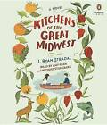 Kitchens of the Great Midwest by J Ryan Stradal (CD-Audio, 2015)