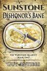 Sunstone - Dishonor's Bane by Guy Antibes (Paperback / softback, 2015)