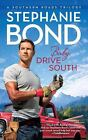 Southern Roads: Baby, Drive South 2 by Stephanie Bond (2011, Paperback)