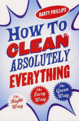 1 of 1 - How to Clean Absolutely Everything: The Right Way, the Lazy Way (NF21)
