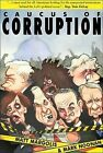 Caucus of Corruption: The Truth about the New Democratic Majority by Mark Noonan, Matthew Margolis (Hardback, 2007)