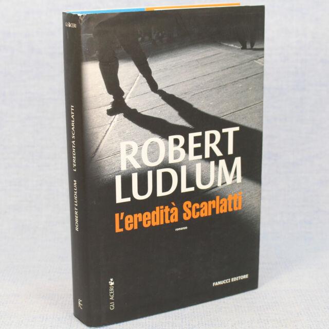 Robert Ludlum L'EREDITÀ SCARLATTI ed. Fanucci/Gli Aceri 2007 cop. rigida