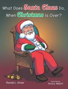Christmas Is Over.Details About What Does Santa Claus Do When Christmas Is Over Like New Used Free Shippin