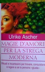 Magie d'amore per la strega moderna - Italia - Magie d'amore per la strega moderna - Italia