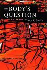 The Body's Question by Tracy K. Smith (Paperback, 2003)