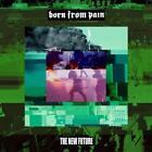 The New Future von Born from Pain (2012)