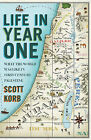 Life in Year One: What the World Was Like in First-century Palestine by Scott Korb (Paperback, 2011)