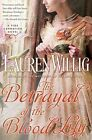 The Betrayal of the Blood Lily: A Pink Carnation Novel by Lauren Willig (Paperback, 2011)