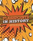 Flashpoints in History by Octopus Publishing Group (Hardback, 2015)