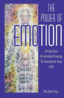 The Power of Emotion: Using Your Emotional Energy to Transform Your Life by Michael Sky (Paperback, 2003)