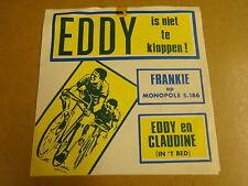 45T SINGLE WIELRENNEN CYCLISME MONOPOLE  / FRANKY - EDDY IS NIET TE KLOPPEN !