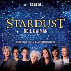 Stardust: BBC Radio 4 full-cast dramatisation by Neil Gaiman (CD-Audio, 2017)
