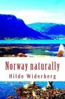 Norway Naturally by MS Hilde Widerberg (Paperback / softback, 2014)