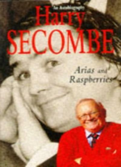 Arias and Raspberries: An Autobiography (Vol. 1) By  Sir Harry Secombe