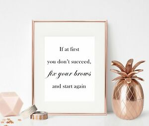 Details about Makeup Beauty Quote Print Bedroom Dressing Room Decor Sign  Poster Wall Art Brows