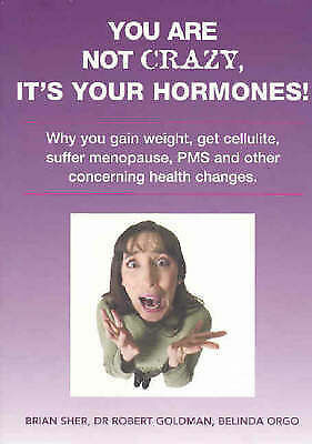 You are Not Crazy, it's Your Hormones by Brian Sher Paperback Book