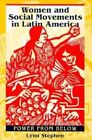 Women and Social Movements in Latin America: Power from Below by Lynn M. Stephen (Paperback, 1997)