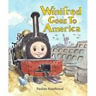 Winifred Goes to America by Pauline Hazelwood 9780992723910 Paperback 2014