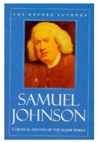 Samuel Johnson: A Critical Edition of the Major Works (The Oxford Authors) By S