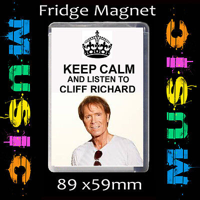 FRIDGE MAGNET LARGE 59MM X 89MM I#CD KEEP CALM AND LISTEN TO CLIFF RICHARD