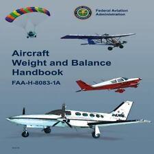 Aircraft Weight and Balance Handbook : Faa-H-8083-1a by Federal Aviation...