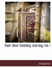 Their Silver Wedding Journey, Vol. 1 by Anonymous (Paperback / softback, 2010)