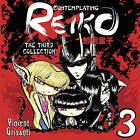 Contemplating Reiko - The Third Collection by Tainted Ink Productions (Paperback / softback, 2010)