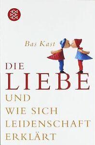 Die-Liebe-und-wie-sich-Leidenschaft-erklaert-von-Kast-Bas-Buch-Zustand-gut