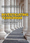 Investigating Terrorism: Current Political, Legal and Psychological Issues by John Pearse (Paperback, 2015)