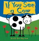 If You See a Cow by Richard Powell (Board book, 2015)