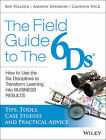The Field Guide to the 6Ds: How to Use the Six Disciplines to Transform Learning into Business Results by Andy Jefferson, Calhoun W. Wick, Roy V. H. Pollock (Paperback, 2014)