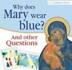 Why Does Mary Wear Blue?: And Other Questions by Catholic Truth Society (Paperback, 2010)
