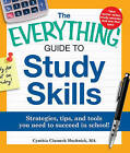 The Everything Guide to Study Skills: Strategies, Tips, and Tools You Need to Succeed in School! by Cynthia Clumeck Muchnick (Paperback, 2011)