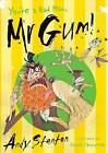 You're a Bad Man, Mr. Gum! by Andy Stanton (Paperback, 2014)