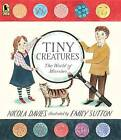 Tiny Creatures: The World of Microbes by Dr Nicola Davies (Paperback / softback, 2016)