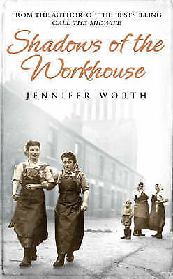 """""""AS NEW"""" Shadows Of The Workhouse: The Drama Of Life In Postwar London, Worth, J"""
