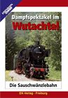 Dampfspektakel im Wutachtal (2008)