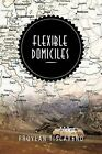 Flexible Domiciles by Froylan Tiscareno (Paperback / softback, 2013)
