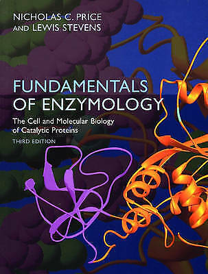 Fundamentals of Enzymology. Cell and Molecular Biology of Catalytic Proteins by