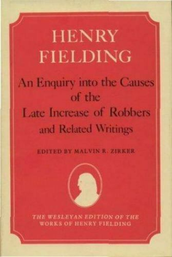 An Enquiry into the Causes of the Late Increase of Robbers, and Related Writings