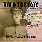 Hold the Oxo!: A Teenage Soldier Writes Home by Marion Fargey Brooker (Paperback, 2011)