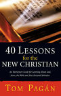 40 Lessons for the New Christian by Tom Pagan (Paperback / softback, 2003)