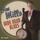 Hide Head Blues * by Jim Mills (CD, Jul-2005, Sugar Hill)