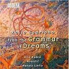 Kaija Saariaho - : From the Grammar of Dreams (2000)