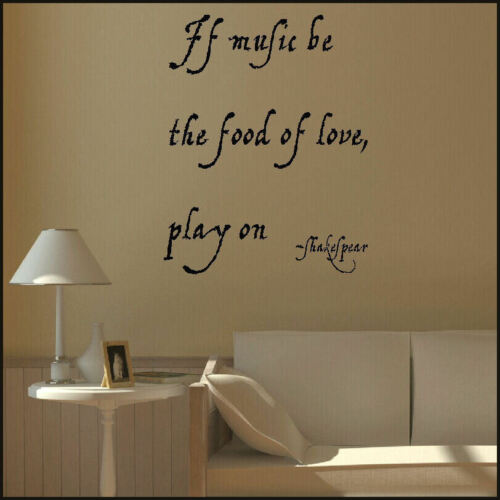 LARGE QUOTE WILLIAM SHAKESPEARE MUSIC BE FOOD LOVE PLAY ON WALL STICKER VINYL