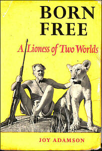 Born-Free-A-Lioness-of-Two-Worlds-by-Joy-Adamson